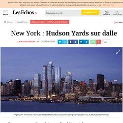 New York : Hudson Yards sur dalle, Spécial immobilier : Attention, danger de bulle !