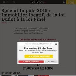 Spécial Impôts 2015 : Immobilier locatif, de la loi Duflot à la loi Pinel - Les Echos