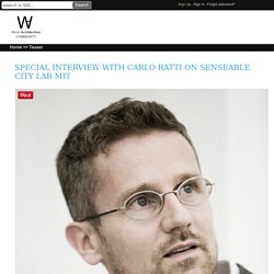 Special Interview with Carlo Ratti on Senseable City Lab MIT