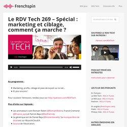 Le RDV Tech 269 – Spécial : marketing et ciblage, comment ça marche ?