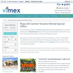Special Offers for Vacation Rental in Playa Del Carmen