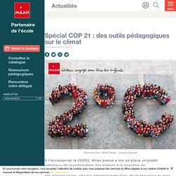 Spécial COP 21 : des outils pédagogiques sur le climat - Milan écoles