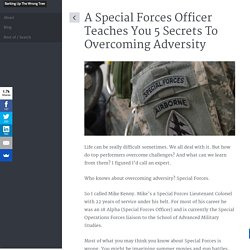 A Special Forces Officer Teaches You 5 Secrets To Overcoming Adversity