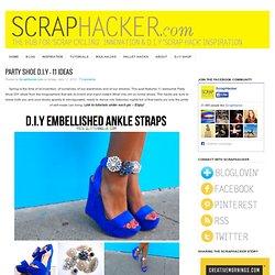 DIY SPECIAL - 11 D.I.Y Party Shoe Ideas