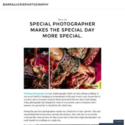 Special photographer makes the special day more special.