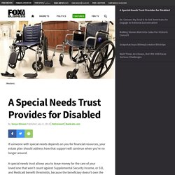 A Special Needs Trust Provides for Disabled