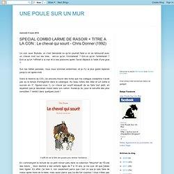 SPECIAL COMBO LARME DE RASOIR + TITRE A LA CON : Le cheval qui sourit - Chris Donner (1992)