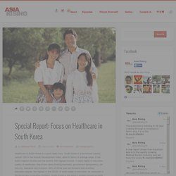 Special Report: Focus on Healthcare in South Korea