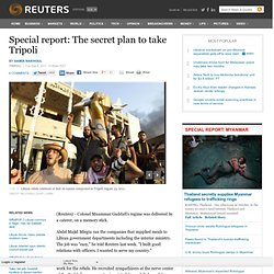 Special report: The secret plan to take Tripoli