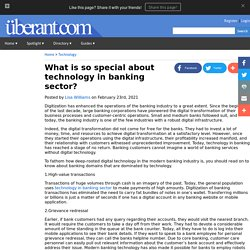 What is so special about technology in banking sector?