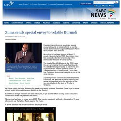 Zuma sends special envoy to volatile Burundi:Wednesday 6 May 2015