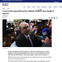 Court wants special board to submit Zardari's new medical reports - Samaa Digital