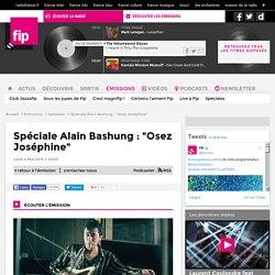 """Émission spéciale Alain Bashung : """"Osez Joséphine"""" - Événement FIP 2015"""