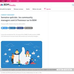 Semaine spéciale : les community managers sont à l'honneur sur le BDM