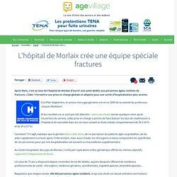 L'hôpital de Morlaix crée une équipe spéciale fractures - 02/01/17