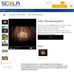 CQFD : Offre spéciale gratuite ! - SCOLA E-learning & Serious Game !
