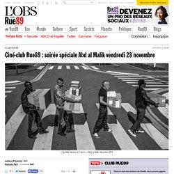 Ciné-club Rue89: soirée spéciale Abd al Malik vendredi 28novembre