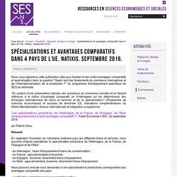 Spécialisations et avantages comparatifs dans 4 pays de l'UE. Natixis. Septembre 2016. — Sciences économiques et sociales
