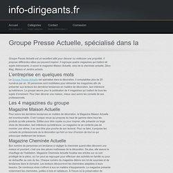 Groupe Presse Actuelle, spécialisé dans la décoration - info-dirigeants.fr