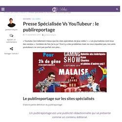 Presse Spécialisée Vs YouTubeur : le publireportage - inBubble