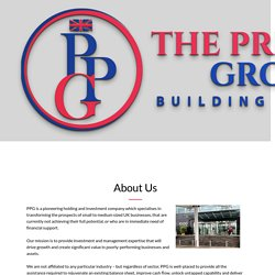 About PPG investment company - Specialises in transforming the prospects of small to medium sized UK businesses