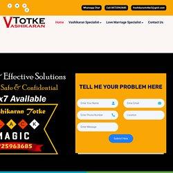 Love Marriage Specialist Hyderabad - 08725963685 - Vashikaran Totke