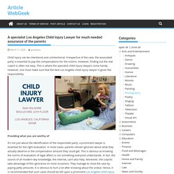 A specialist Los Angeles Child Injury Lawyer for much needed assurance of the parents -