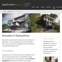Melbourne's Specialist Sloping Block Builders & Architects