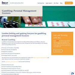 Specialist betting and gaming lawyers for gambling personal management licences