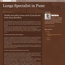 Lungs Specialist in Pune: Health and safety issues arise if you do not treat sleep disorders