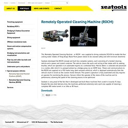 Remotely Operated Cleaning Machine (ROCM) - Seatools - Specialist in underwater equipment and dredging instrumentation