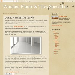 Wooden Floors & Tiles Specialist: Quality Flooring Tiles in Style