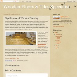 Wooden Floors & Tiles Specialist: Significance of Wooden Flooring