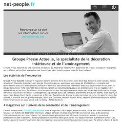 Groupe Presse Actuelle, le spécialiste de la décoration intérieure et de l'aménagement - net-people.fr