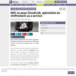 EMC se paye CloudLink, spécialiste du chiffrement as a service