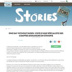 One Day Without Shoes: visite d'une Spécialiste des comptes-donateurs en Éthiopie