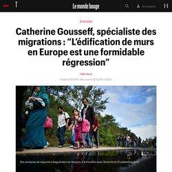 """Catherine Gousseff, spécialiste des migrations : """"L'édification de murs en Europe est une formidable régression"""""""