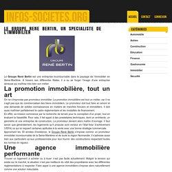 Le Groupe René Bertin, un spécialiste de l'immobilier - infos-societes.org