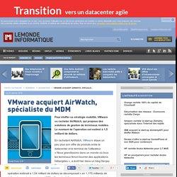 VMware acquiert AirWatch, spécialiste du MDM