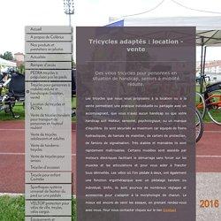 spécialiste en mobilité, tricycles pour PMR et triporteurs professionnels utilitaires, rampes - Tricycles pour personnes à mobilité réduite et handicapés (location, vente)
