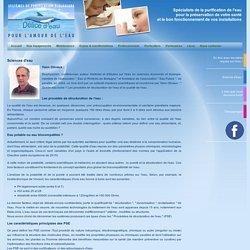 Délice d'eau, Spécialiste de la purification de l'eau - sciences d'eau - Yann Olivaux