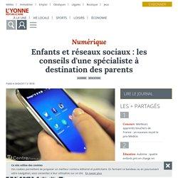 Enfants et réseaux sociaux : les conseils d'une spécialiste à destination des parents - Auxerre (89000) - L'Yonne Républicaine