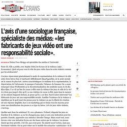 L'avis d'une sociologue française, spécialiste des médias: «les fabricants de jeux vidéo ont une responsabilité sociale».