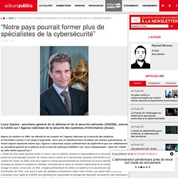 """""""Notre pays pourrait former plus de spécialistes de la cybersécurité"""" - Acteurs publics"""