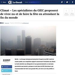Climat – Les spécialistes du GIEC proposent de vivre nu et de faire la fête en attendant la fin du monde