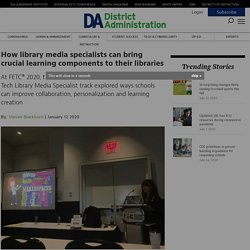 How library media specialists can bring crucial learning components to their libraries
