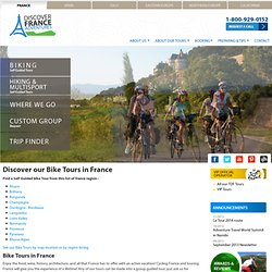 France cycling tour specialists where our local expertise will save you time and money for a great France vacation.