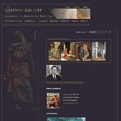 Mathaf Gallery specialists in orientalist paintings - Home