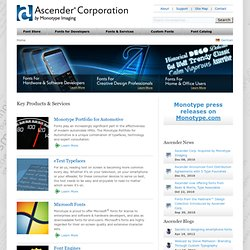 Ascender Corp by Monotype Imaging - specialists in fonts for hardware & software developers, creative professionals, home & office users