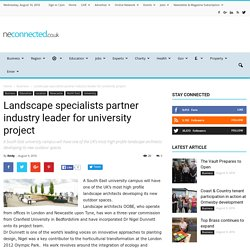 Landscape specialists partner industry leader for university project - North East Connected